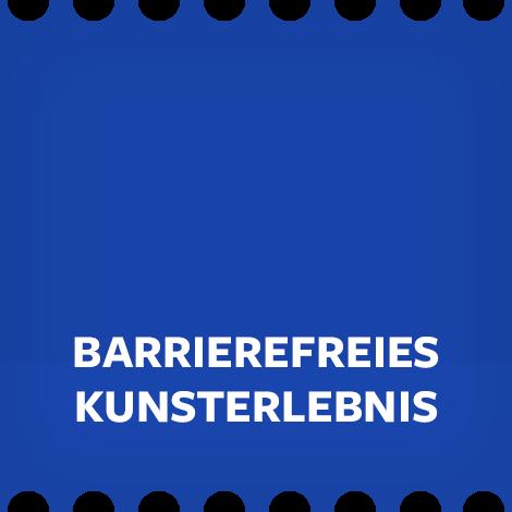 Barrierefreies Kunsterlebnis