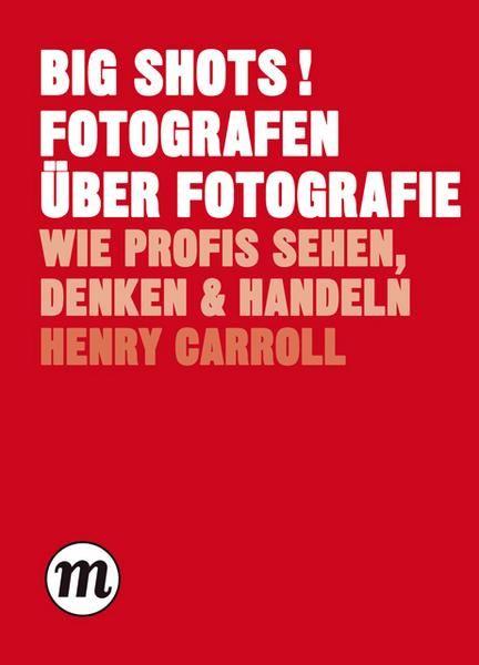 """Big Shots"""" Fotografen über Fotografie"""