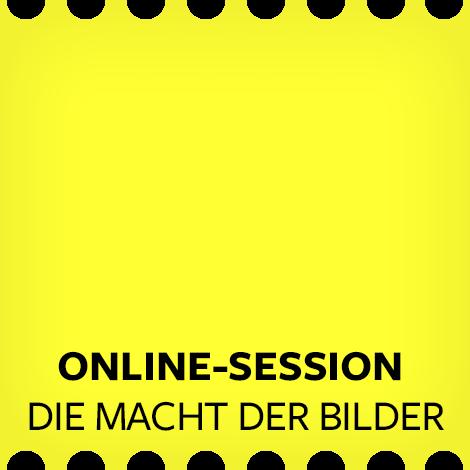 """Online-Session """"Die Macht der Bilder"""""""