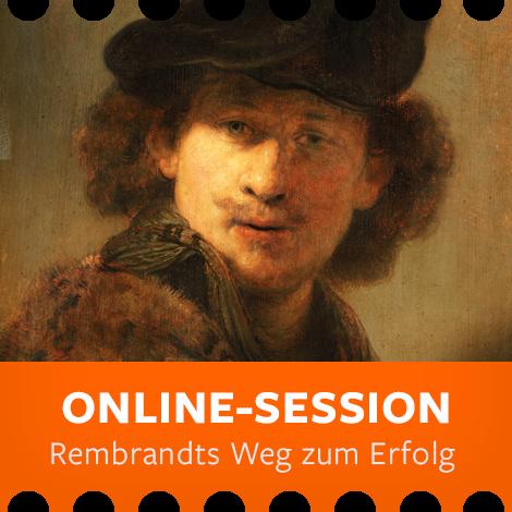 Online-Session: Rembrandts Weg zum Erfolg