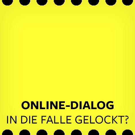 "Online-Dialog ""In die Falle gelockt?"""