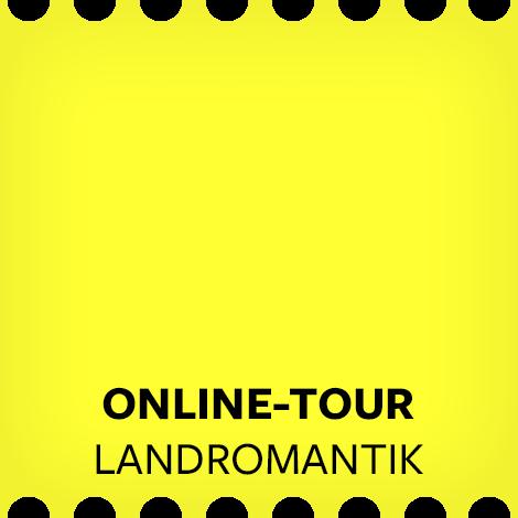 Online-Tour: Landromantik?