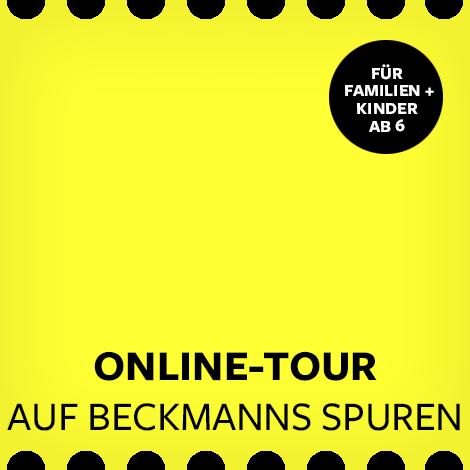 """Online-Tour """"Auf Beckmanns Spuren"""""""