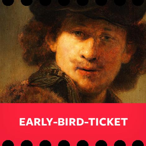 Early-Bird-Ticket Rembrandt
