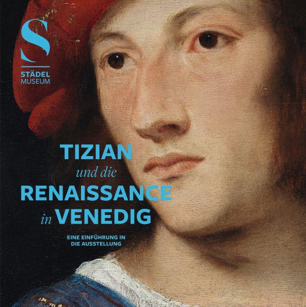 Begleitheft Tizian und die Renaissance in Venedig