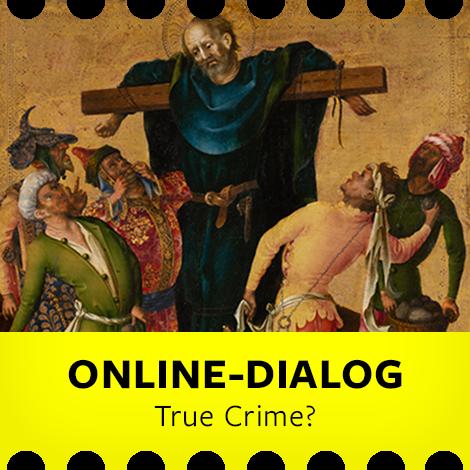 "Online-Dialog ""True Crime?"""